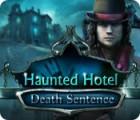 Žaidimas Haunted Hotel: Death Sentence