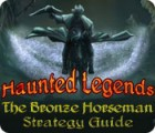 Žaidimas Haunted Legends: The Bronze Horseman Strategy Guide