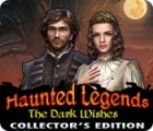 Žaidimas Haunted Legends: The Dark Wishes Collector's Edition