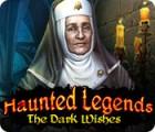 Žaidimas Haunted Legends: The Dark Wishes