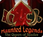 Žaidimas Haunted Legends: The Queen of Spades