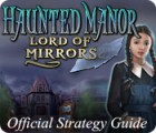 Žaidimas Haunted Manor: Lord of Mirrors Strategy Guide