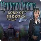 Žaidimas Haunted Manor: Lord of Mirrors