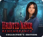 Žaidimas Haunted Manor: Remembrance Collector's Edition