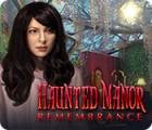 Žaidimas Haunted Manor: Remembrance