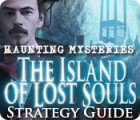Žaidimas Haunting Mysteries - Island of Lost Souls Strategy Guide