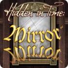 Žaidimas Hidden in Time: Mirror Mirror