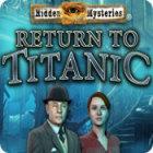 Žaidimas Hidden Mysteries: Return to Titanic