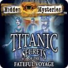 Žaidimas Hidden Mysteries: The Fateful Voyage - Titanic