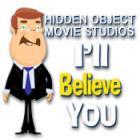 Žaidimas Hidden Object Movie Studios: I'll Believe You