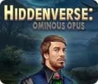 Žaidimas Hiddenverse: Ominous Opus