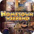 Žaidimas Hometown Weekend