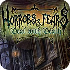 Žaidimas Horrors And Fears: Deal With Death