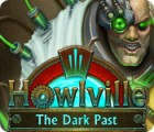 Žaidimas Howlville: The Dark Past