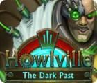 Žaidimas Howlville: The Dark Past