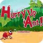 Žaidimas Hurry Up, Ant