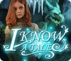 Žaidimas I Know a Tale