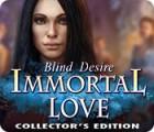 Žaidimas Immortal Love: Blind Desire Collector's Edition