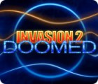 Žaidimas Invasion 2: Doomed