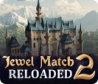 Žaidimas Jewel Match 2: Reloaded