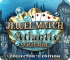 Žaidimas Jewel Match Solitaire: Atlantis Collector's Edition