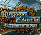 Žaidimas Kingdom of Aurelia: Mystery of the Poisoned Dagger