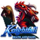 Žaidimas Knightfall: Death and Taxes