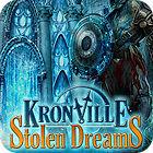 Žaidimas Kronville: Stolen Dreams