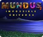Žaidimas Mundus: Impossible Universe 2