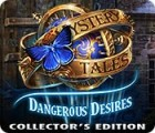 Žaidimas Mystery Tales: Dangerous Desires Collector's Edition