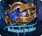 Žaidimas Mystery Tales: Dangerous Desires