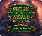 Žaidimas Myths of the World: Under the Surface