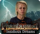 Žaidimas Phantasmat: Insidious Dreams