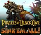 Žaidimas Pirates of Black Cove: Sink 'Em All!