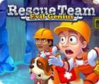Žaidimas Rescue Team: Evil Genius
