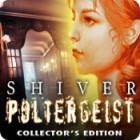 Žaidimas Shiver: Poltergeist Collector's Edition