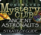 Žaidimas Unsolved Mystery Club: Ancient Astronauts Strategy Guide