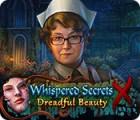 Žaidimas Whispered Secrets: Dreadful Beauty